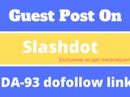 """Write and publish UNIQUE guest post on """" Slashdot"""" DA-96 for"""