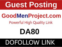 Guest Posts on Goodmenproject, Goodmenproject.com - DA80