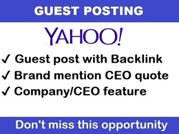 Guest post on Yahoo News - Backlinks + brand mention + CEO quote