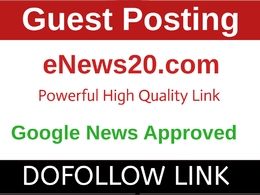 Guest Post on Google News Approved Site enews20.com, enews20