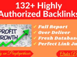 132+ Do-Follow High PR or DA 30+ Highly Authorized backlinks