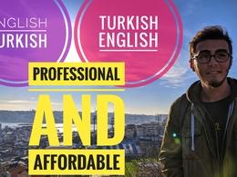 Do TURKISH / ENGLISH, ENGLISH / TURKISH translations impeccably