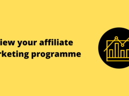 Review your affiliate marketing programme