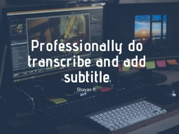 Professionally transcribe and add subtitle
