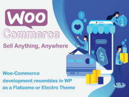 Woo-Commerce development resembles in WP as a Flatsome or Electr