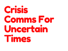 Crisis Communications For Tough Times