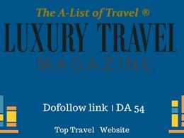 Publish Guest Post at Luxury Travel Magazine.com- Dofollow link
