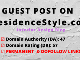 Publish a guest post on ResidenceStyle.com, DA 47, DR 57