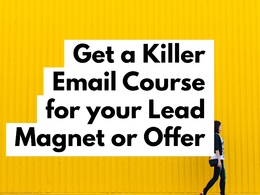 Create a 5 day email course for your lead magnet or email list