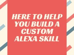 Build you a custom alexa skill