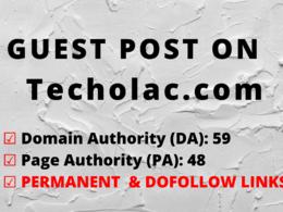 Publish a guest post on Techolac.com DA 59, PA 48