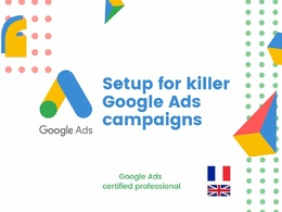 Set up killer Google Ads campaigns that will convert