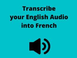 Transcribe your English audio file into French (60 minutes)