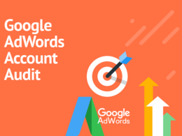 Audit Your Google Ads / AdWords Account To Improve Your ROI