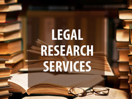 Provide Legal Research/ Information on any Subject Matter