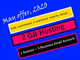 Design ecommerce website with 2GB hosting +1 Domain + 5 B. Email