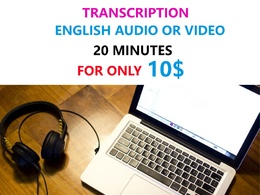 Provide transcription of 20 minutes English Audio or Video