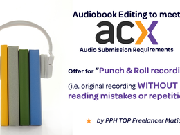 Edit your *PUNCH&ROLL recorded* Audiobook  to meet ACX standards