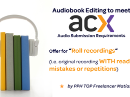 Edit your *ROLL recorded* Audiobook  to meet ACX standards
