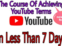 A course on how to achieve YouTube terms in seven days.