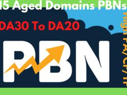 15 DA30 To DA20 Aged Domains PBNs Post With High PA/CF/TF