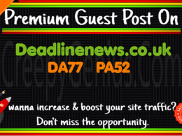 Write & Publish A Guest Post On Deadlinenews. co. uk  DA77 PA52