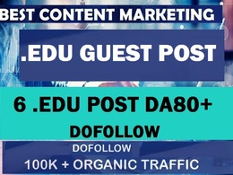 Write and Post 6 HQ Guest Posts on .EDU - DA 80+, Dofollow