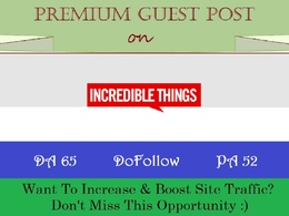 Place A DoFollow Guest Post on IncredibleThings.com - DR 65
