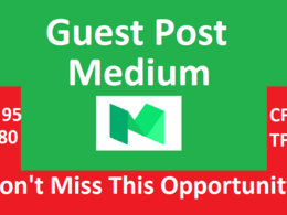 High Quality Guest Post on Your Medium Article