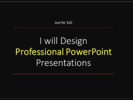Design professional PowerPoint Presentations