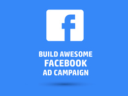 Build an awesome Facebook Ad Campaign