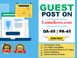 Write and publish Quality Guest post on launchora.com DA-49