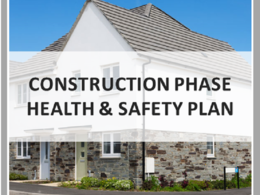 Write a Construction Phase Health and Safety Plan