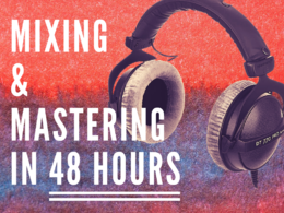 Mix and master your tracks in 48 hours (FAST)