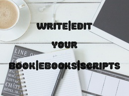 Ghostwrite or edit your book, ebooks or novels