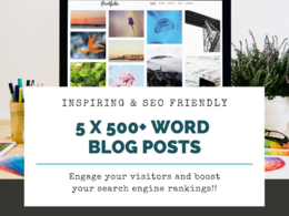 Write 5 x 500+ word blog posts - unique and high quality