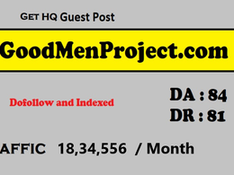 Guest post on Goodmenproject Goodmenproject.com DA80 Dofollow