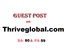 Live guest post On Thriveglobal.com (DA-80)[Cheap Price offer]