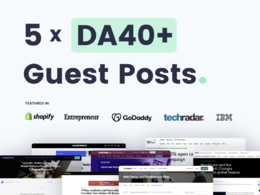 Write & Publish 5 Guest Posts On Quality DA40+ Websites/Blogs