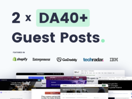 Write & Publish 2 Guest Posts On Quality DA40+ Websites/Blogs