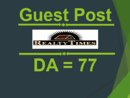 Publish Guest Post on realtytimes.com  DA77 - Realty Times