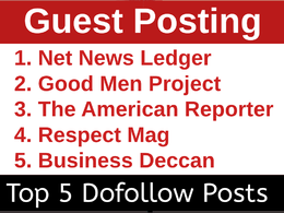 Publish Guest Posts on Top 5 Sites, Dofollow Links