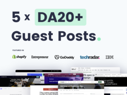 Write & Publish 5 Guest Posts On Quality DA20+ Websites/Blogs