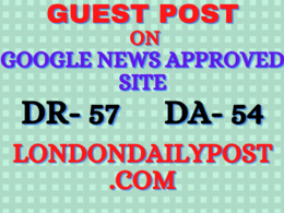 Do guest post on UK based google news site Londondailypost.com