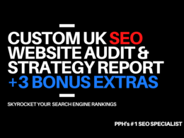 CREATE A CUSTOM UK SEO WEBSITE AUDIT & STRATEGY REPORT +3 EXTRAS