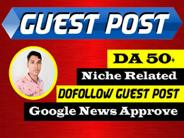 Publish a niche dofollow guest posting on google news site