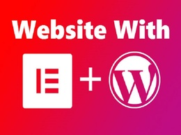 Design, customize  wordpress website using elementor