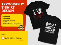 Create two typography design for t-shirt design within 24 hours