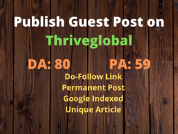 Publish Guest Post on thriveglobal With DA 80 And PA 59