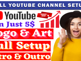 Create and Setup YouTube Channel with SEO Logo Art, Intro, Outro